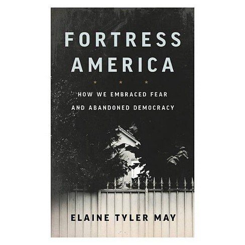 Fortress America - by  Elaine Tyler May (Paperback) - image 1 of 1