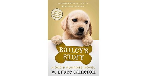 Bailey's Story (Dog's Purpose) (Hardcover) by Bruce W. Cameron - image 1 of 1