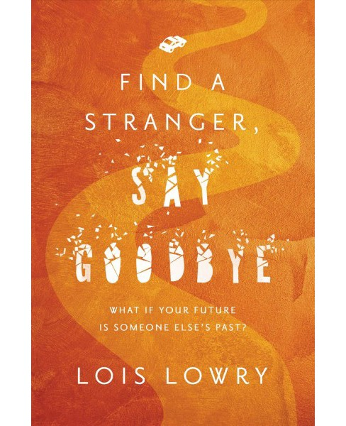 Find a Stranger, Say Goodbye -  Reprint by Lois Lowry (Paperback) - image 1 of 1