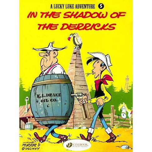In the Shadow of the Derricks - (Lucky Luke Adventures) by  Morris (Paperback) - image 1 of 1