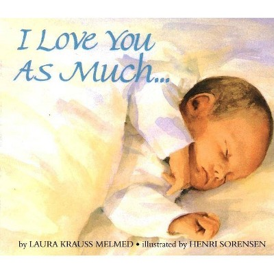 I Love You As Much... by Laura Krauss Melmed (Board Book)