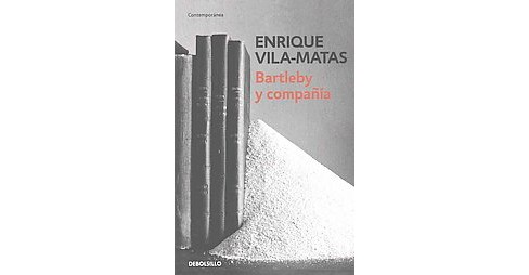 Bartleby y compañía / Bartleby and Company (Paperback) (Enrique Vila-Matas) - image 1 of 1