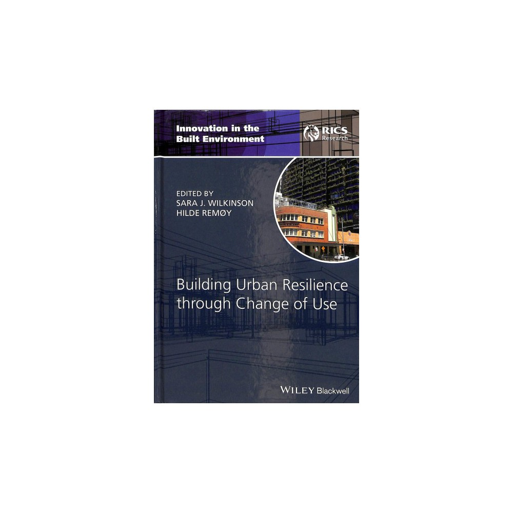 Building Urban Resilience Through Change of Use - (Hardcover)