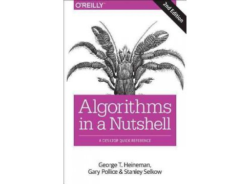 Algorithms in a Nutshell : A Practical Guide (Paperback) (George T. Heineman & Gary Pollice & Stanley - image 1 of 1