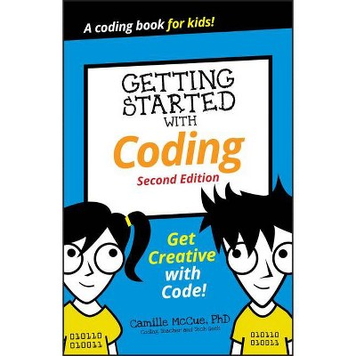 Getting Started with Coding - (Dummies Junior) 2nd Edition by  Camille McCue (Paperback)