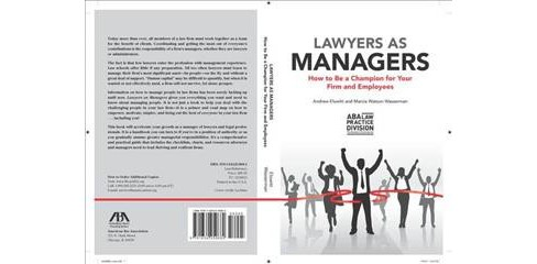 Lawyers As Managers : How to Be a Champion for Your Firm and Employees -  (Paperback) - image 1 of 1