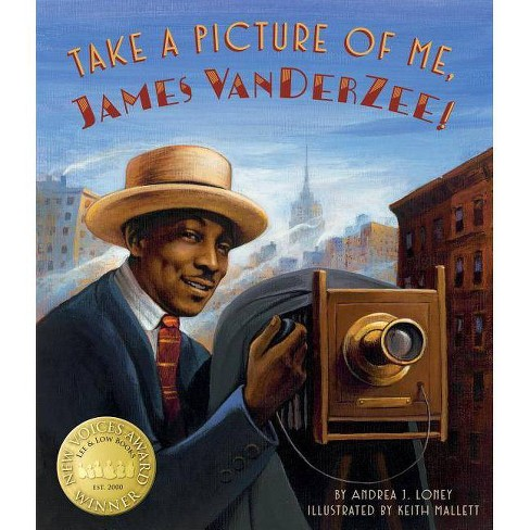 Take a Picture of Me, James Van Der Zee! - by  Andrea J Loney (Hardcover) - image 1 of 1