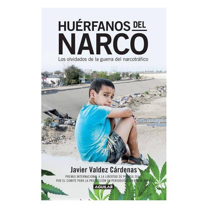 Huerfanos del Narco - Los Olvidados de la Guerra del Narcotrafico / The Drug Lor D's Orphans: The - image 1 of 1