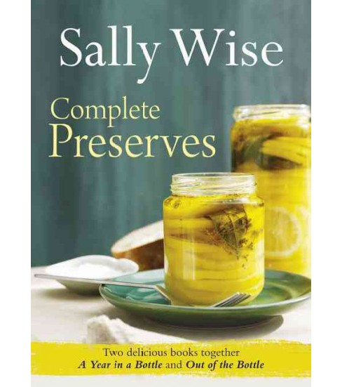 Complete Preserves (Reprint) (Paperback) (Sally Wise) - image 1 of 1
