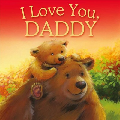 I Love You, Daddy - by Melanie Joyce (Hardcover)