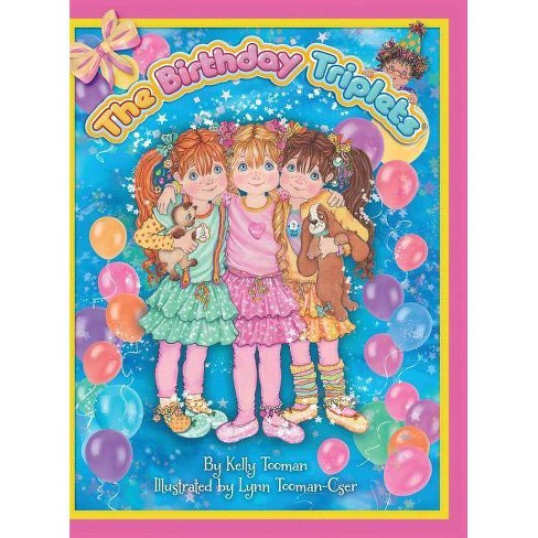 The Birthday Triplets - by  Kelly Tooman (Hardcover) - image 1 of 1