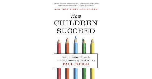 How Children Succeed (Reprint) (Paperback) - image 1 of 1