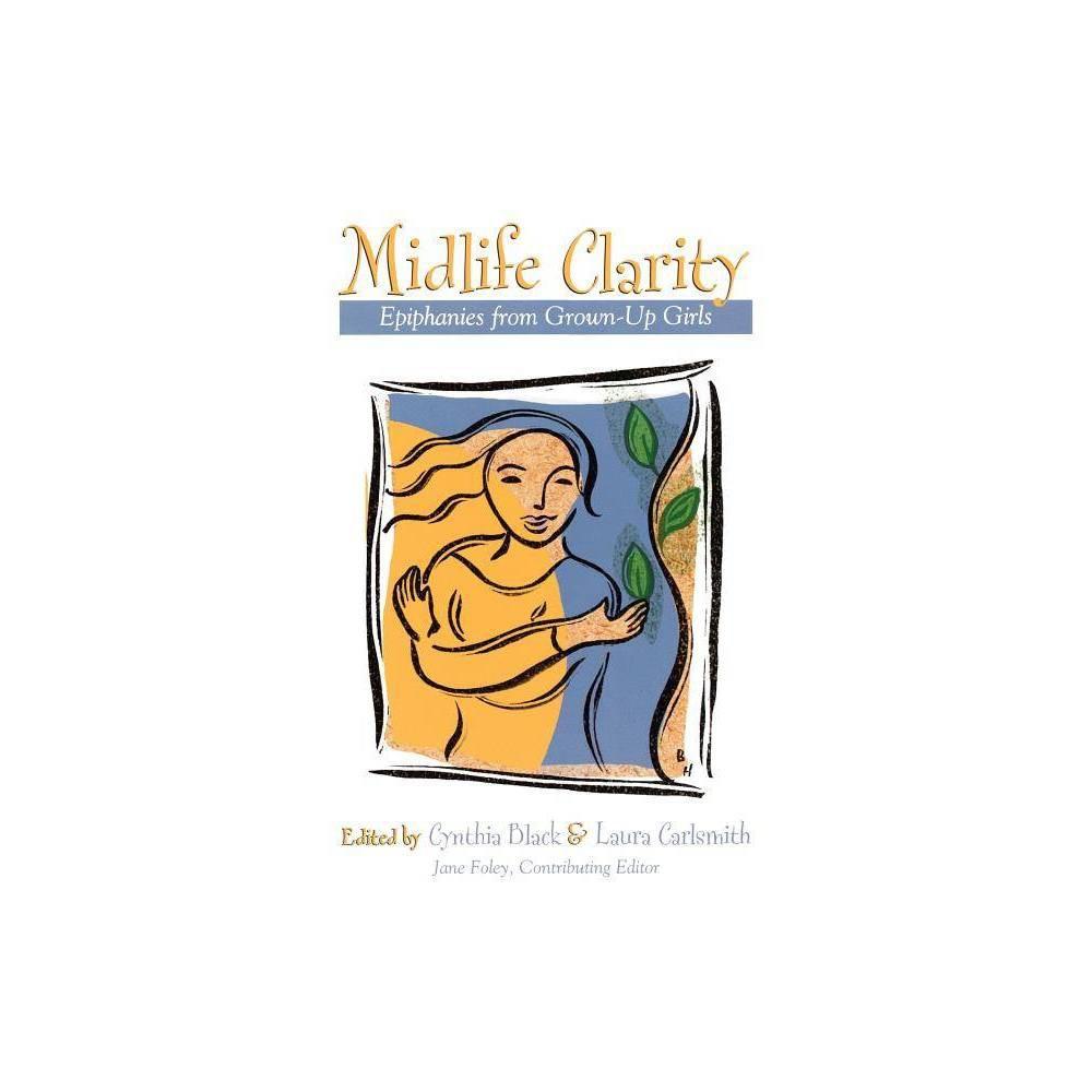 Midlife Clarity Original By Cynthia Black Laura Carlsmith Paperback