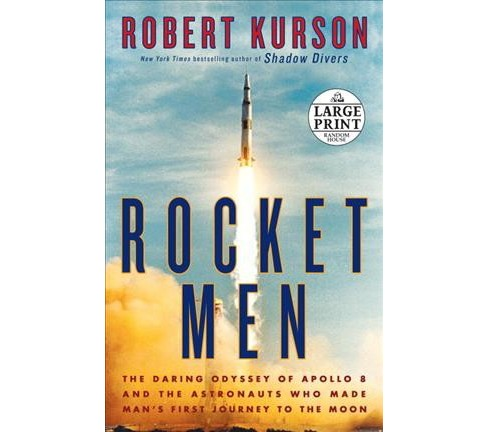 Rocket Men : The Daring Odyssey of Apollo 8 and the Astronauts Who Made Man's First Journey to the Moon - image 1 of 1