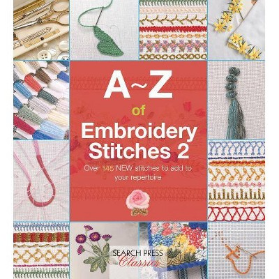 A-Z of Embroidery Stitches 2 - (A-Z of Needlecraft) (Paperback)