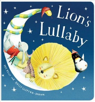 Lion's Lullaby - by Mij Kelly (Hardcover)