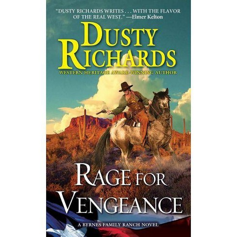 Rage for Vengeance - (Byrnes Family Ranch Novel) by  Dusty Richards (Paperback) - image 1 of 1