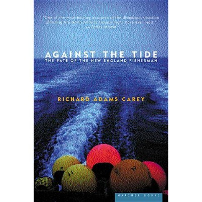 Against the Tide - by  Richard Adams Carey (Paperback)