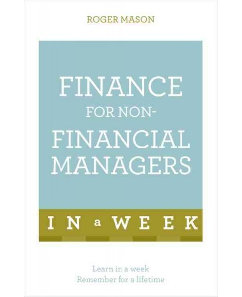 Teach Yourself Finance for Non-Financial Managers in a Week (Paperback) (Roger Mason) - image 1 of 1