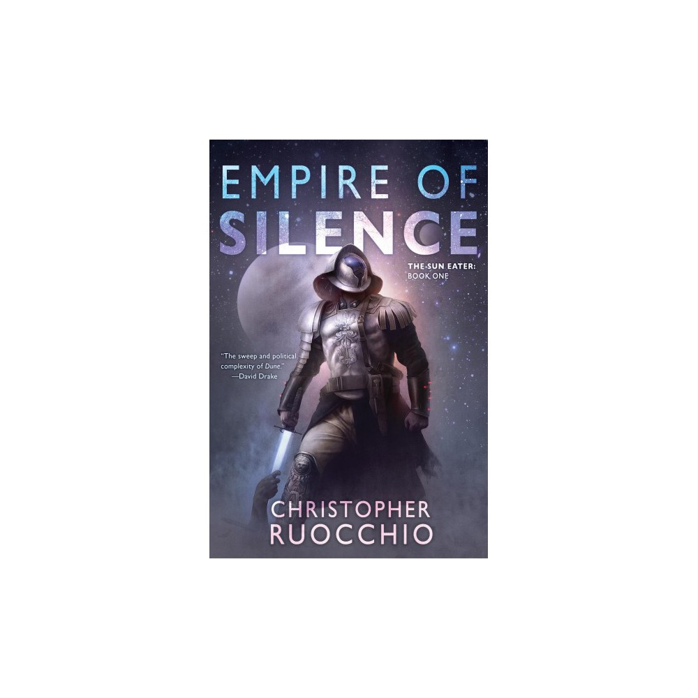 Empire of Silence - (Sun Eater) by Christopher Ruocchio (Hardcover)