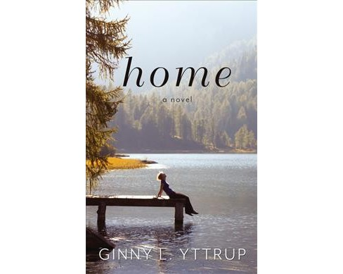 Home -  (Thorndike Press Large Print Clean Reads) by Ginny L. Yttrup (Hardcover) - image 1 of 1