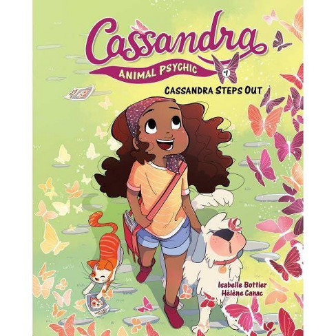 Cassandra Steps Out - (Cassandra: Animal Psychic) by  Isabelle Bottier (Hardcover) - image 1 of 1