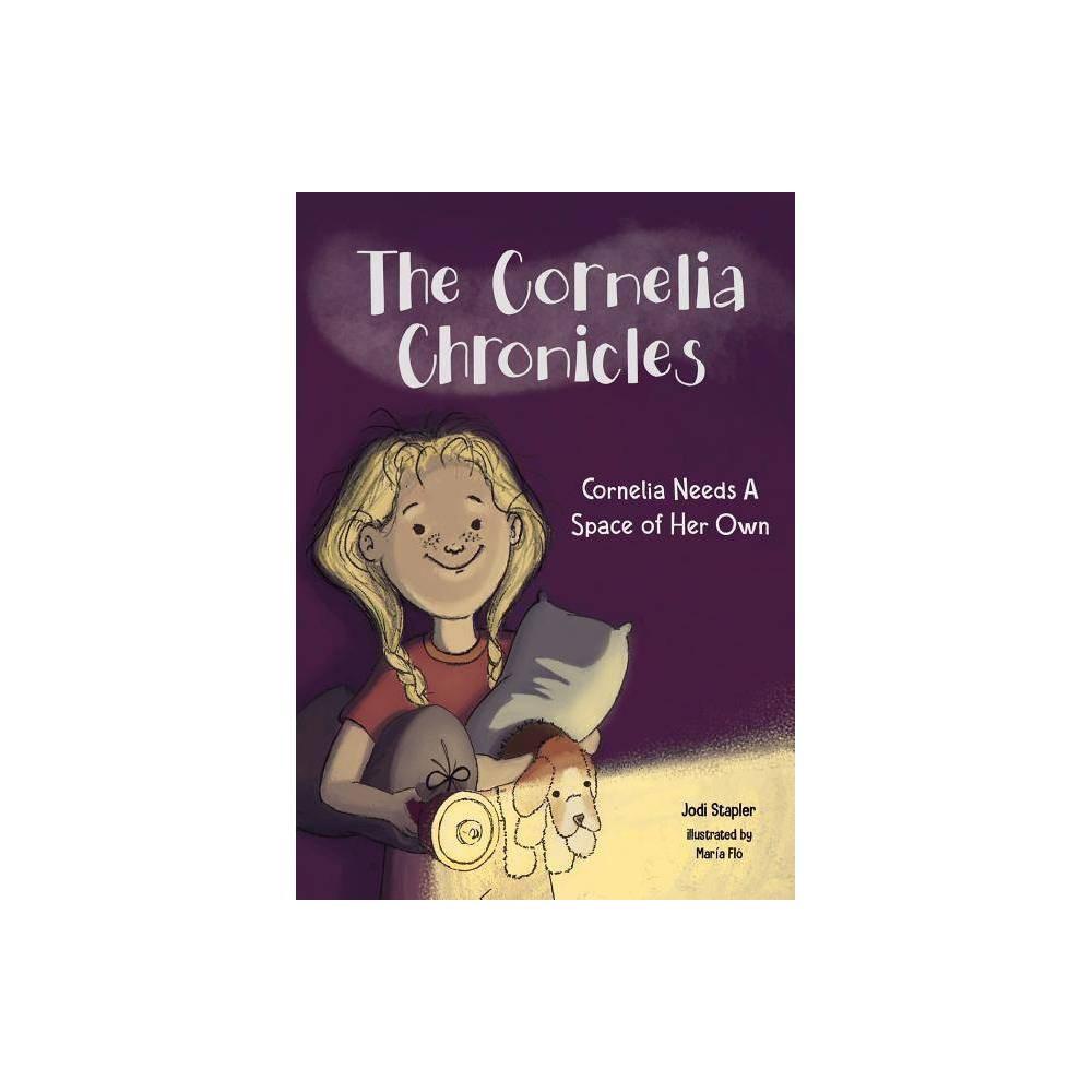 Cornelia Needs A Space Of Her Own The Cornelia Chronicles By Jodi Stapler Paperback