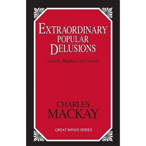 Extraordinary Popular Delusions - (Great Minds) by  Charles MacKay (Paperback) - image 1 of 1