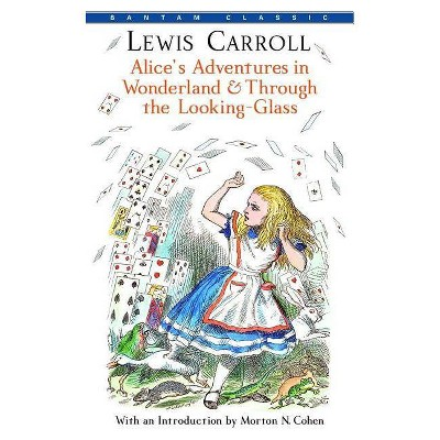 Alice's Adventures in Wonderland and Through the Looking-Glass - (Bantam Classics) by  Lewis Carroll (Paperback)