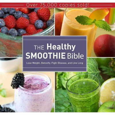 The Healthy Smoothie Bible (Hardcover)- by Farnoosh Brock