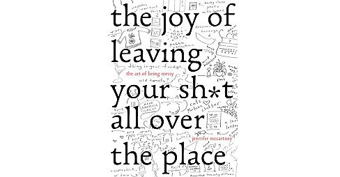 The Joy of Leaving Your Sh*t All over the Pl (Hardcover) - image 1 of 1