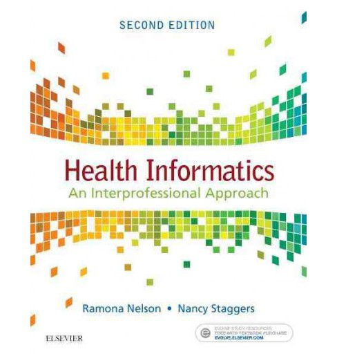 Health Informatics : An Interprofessional Approach (Paperback) (Ph.d. Ramona Nelson & Nancy Staggers) - image 1 of 1