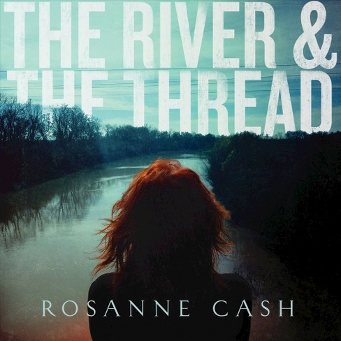 Rosanne cash - River & the thread (CD) - image 1 of 1