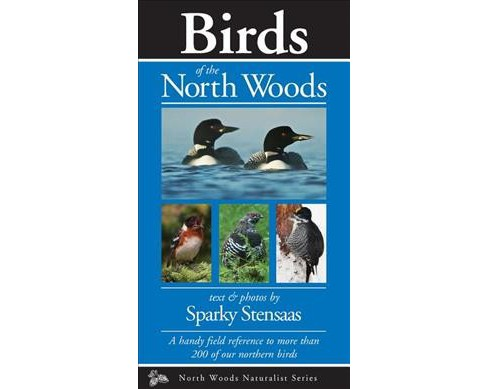 Birds of the North Woods -  (Naturalist) by Sparky Stensaas (Paperback) - image 1 of 1