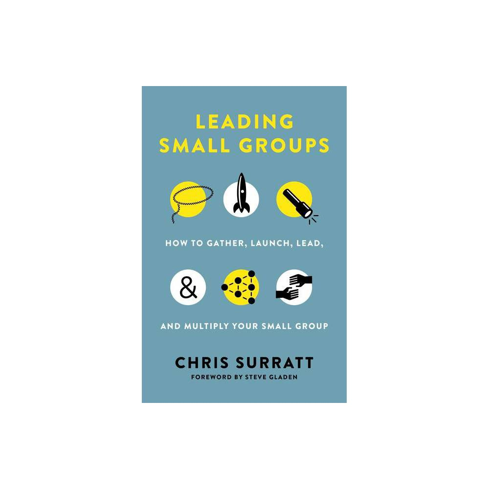 Leading Small Groups By Chris Surratt Paperback