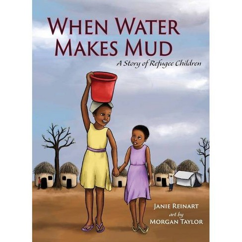 When Water Makes Mud - by  Janie Reinart (Hardcover) - image 1 of 1