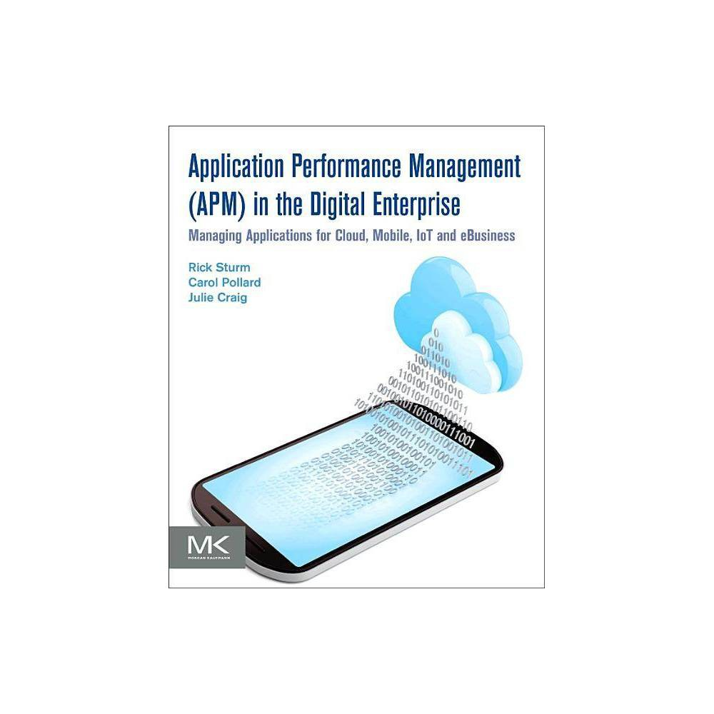 Application Performance Management Apm In The Digital Enterprise By Rick Sturm Carol Pollard Julie Craig Paperback