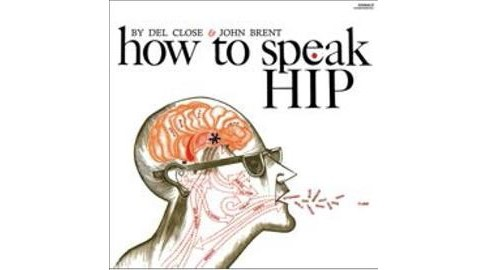 Del Close - How To Speak Hip (Vinyl) - image 1 of 1