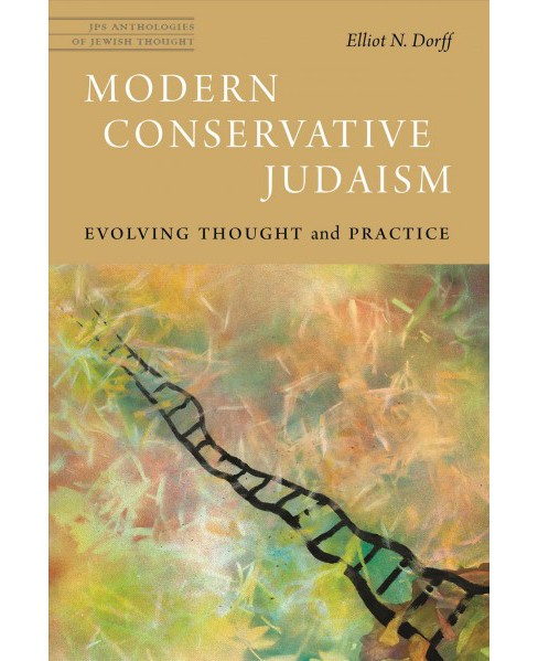 Modern Conservative Judaism : Evolving Thought and Practice -  by Elliot N. Dorff (Paperback) - image 1 of 1