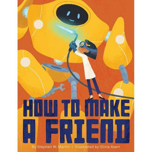 How to Make a Friend - by  Stephen W Martin (Hardcover) - image 1 of 1