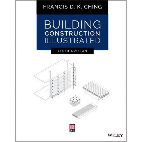 Building Construction Illustrated - 6th Edition by  Francis D K Ching (Paperback) - image 1 of 1