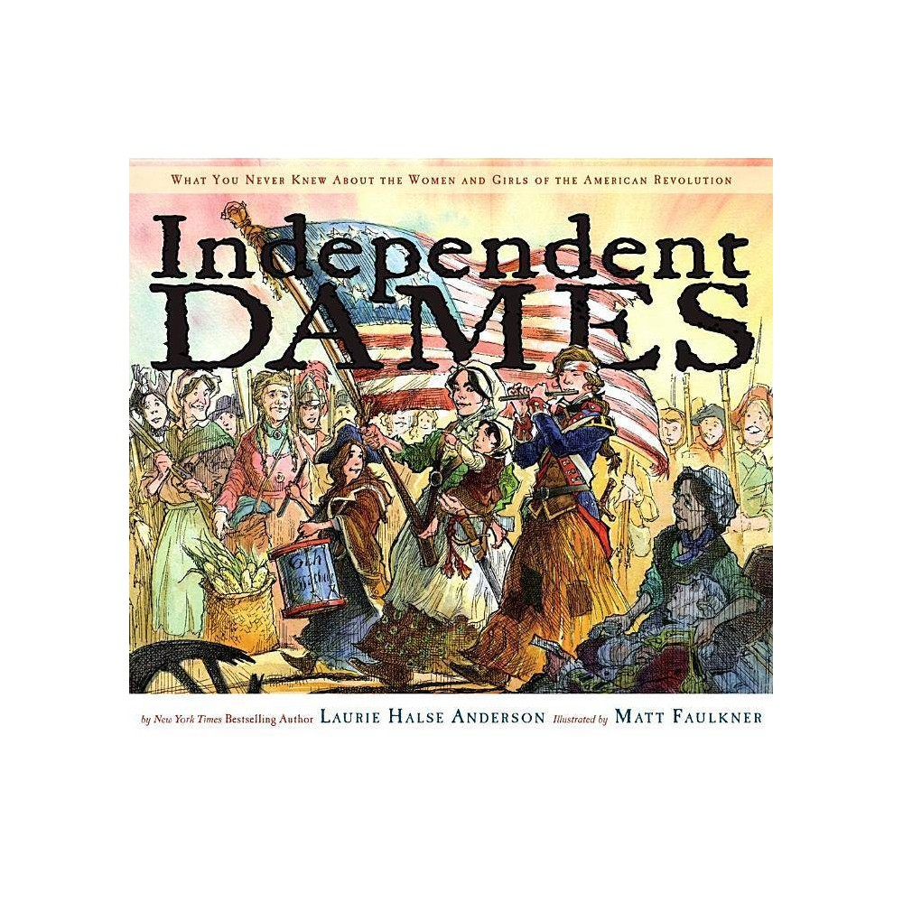 Independent Dames By Laurie Halse Anderson Hardcover