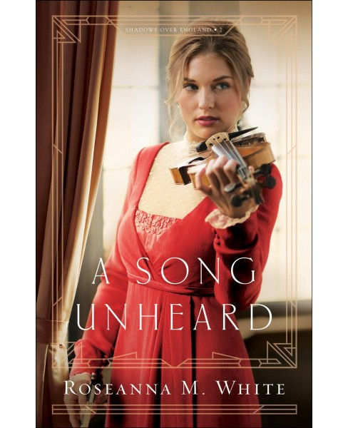 Song Unheard -  (Shadows over England) by Roseanna M. White (Paperback) - image 1 of 1