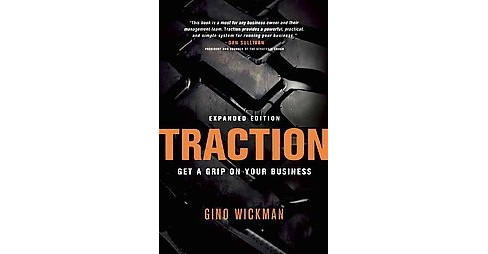 Traction : Get a Grip on Your Business (Expanded) (Paperback) (Gino Wickman) - image 1 of 1