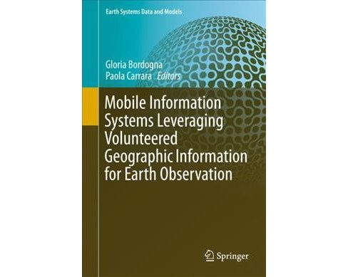 Mobile Information Systems Leveraging Volunteered Geographic Information for Earth Observation - image 1 of 1