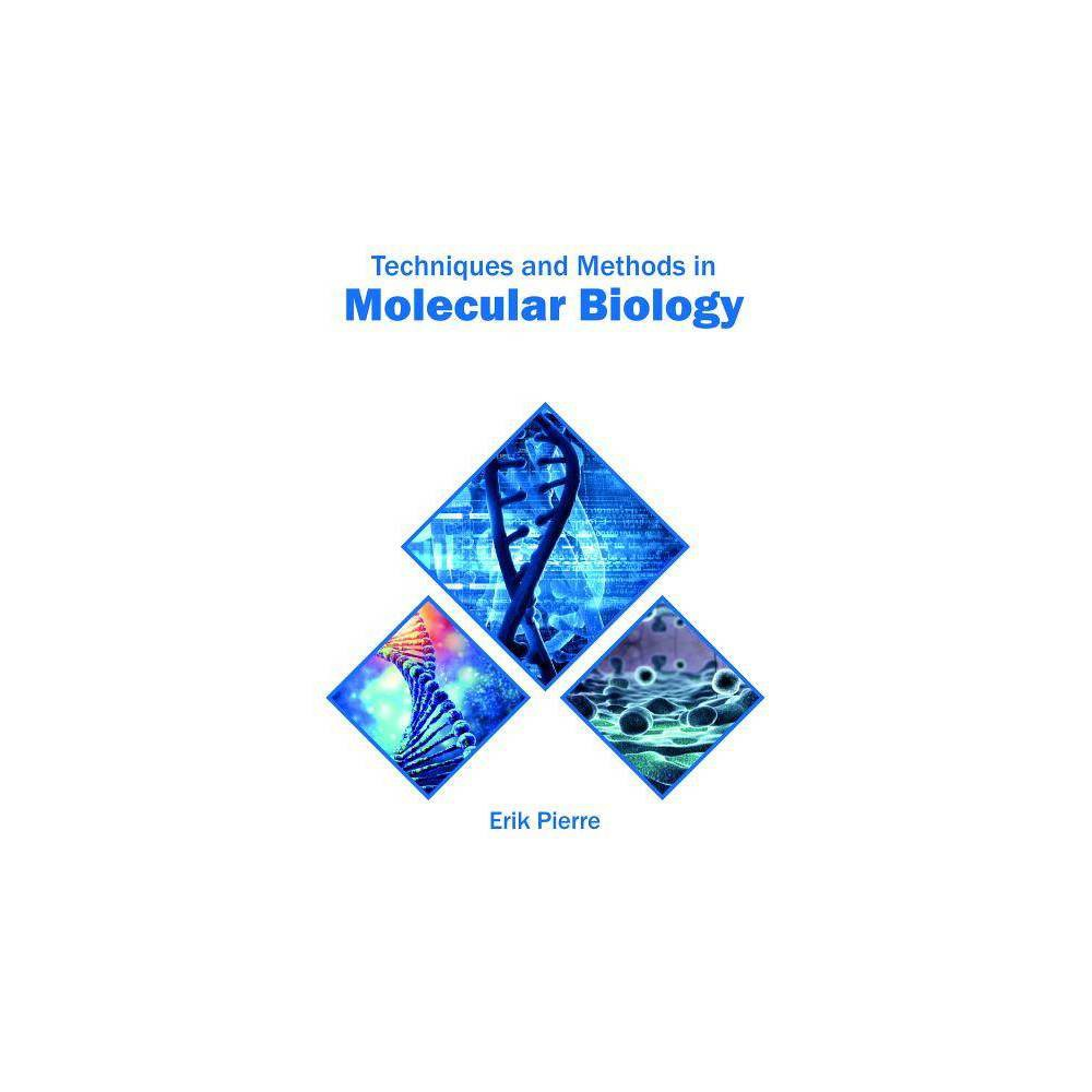 Techniques and Methods in Molecular Biology - (Hardcover)
