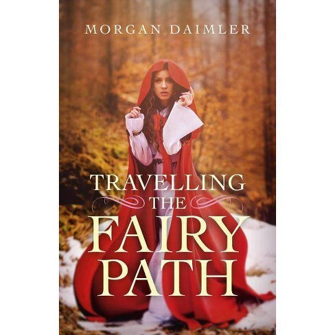 Travelling the Fairy Path - by  Morgan Daimler (Paperback) - image 1 of 1