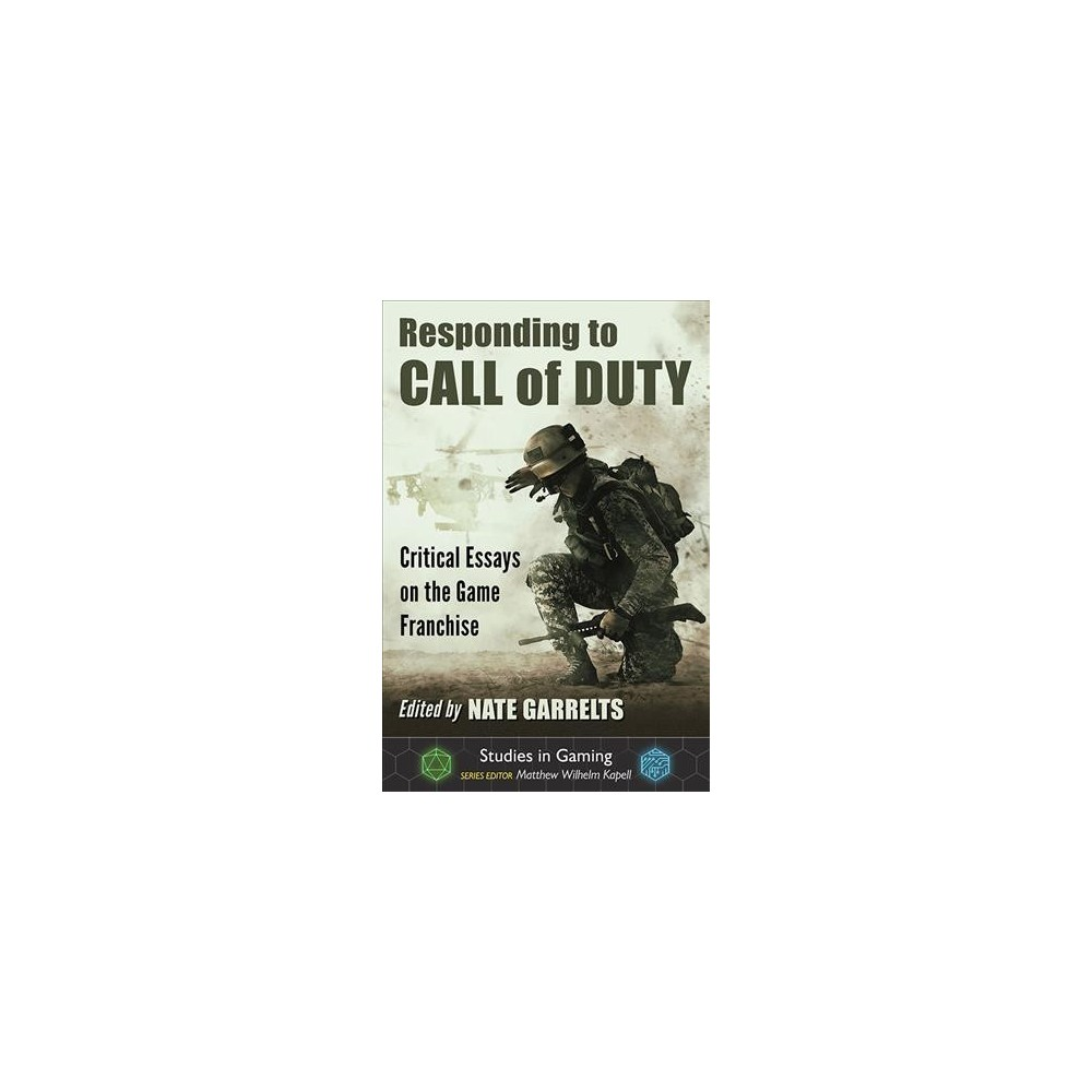 Responding to Call of Duty : Critical Essays on the Game Franchise - (Paperback)