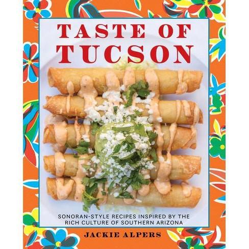 Taste of Tucson - by  Jackie Alpers (Hardcover) - image 1 of 1