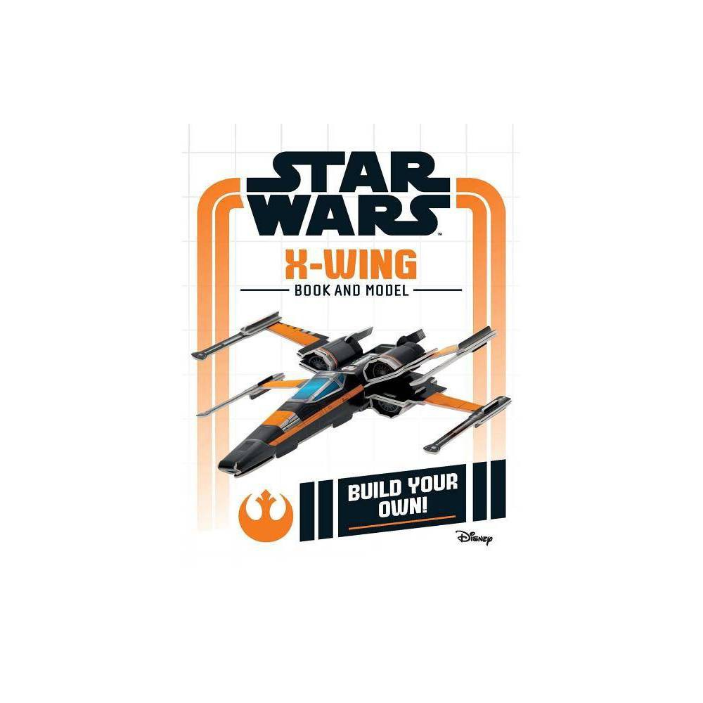 Star Wars Build Your Own X Wing Hardcover